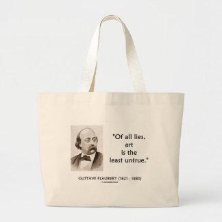 Gustave Flaubert Of All Lies Art Is Least Untrue Large Tote Bag