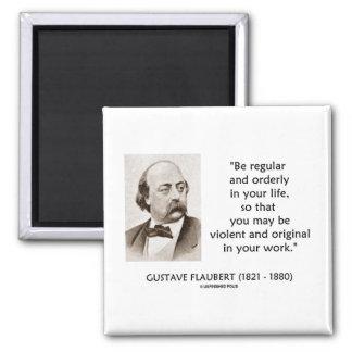 Gustave Flaubert Violent Original In Your Work 2 Inch Square Magnet