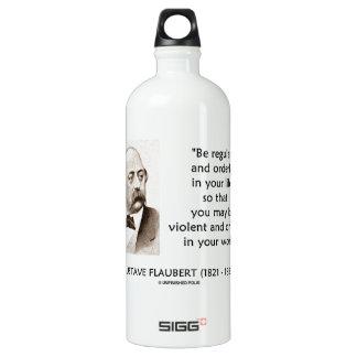 Gustave Flaubert Violent Original In Your Work Aluminum Water Bottle