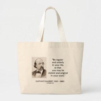 Gustave Flaubert Violent Original In Your Work Large Tote Bag