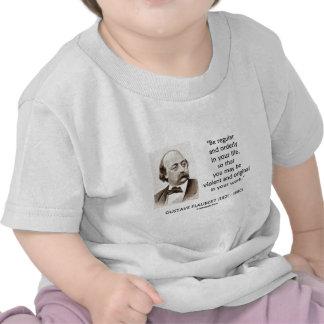 Gustave Flaubert Violent Original In Your Work Tshirts