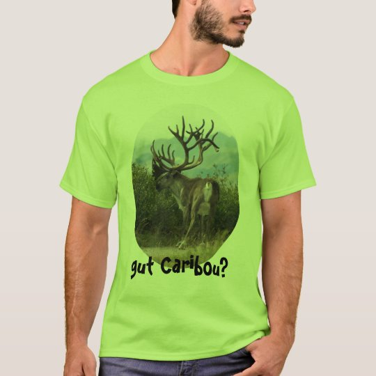 gut Caribou? T-Shirt