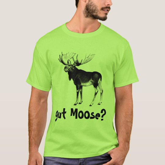 gut Moose? T-Shirt