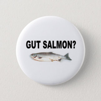Gut Salmon? Funny Fishing T-Shirts and Stickers! Pinback Button