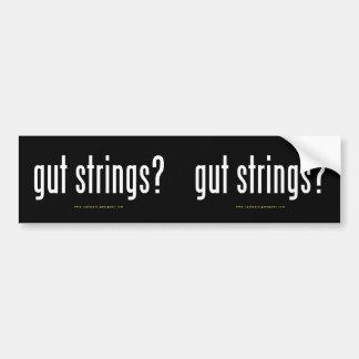 """gut strings?"" bumper stickers"