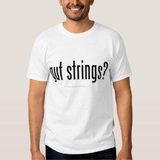 """""""gut strings?"""" t shirt"""