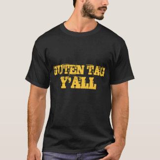 Guten Tag, Y'all: German Hillbilly Customizable T-Shirt