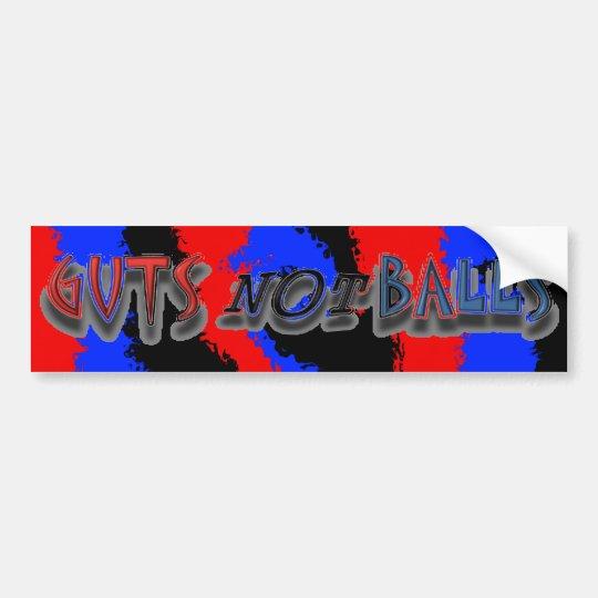 Guts Not Balls Bumper Sticker