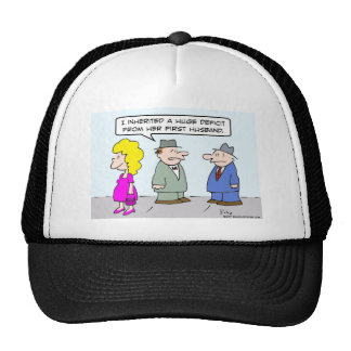 Guy inherited deficit from wife's first husband. trucker hat