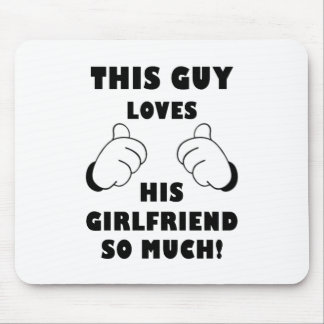 Guy loves Girlfriend Mouse Pad