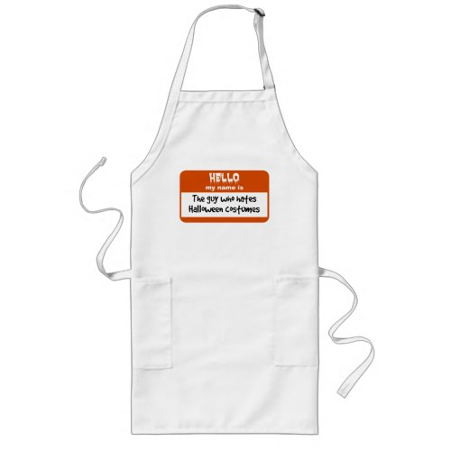 Guy Who Hates Halloween Costumes Nametag Long Apron