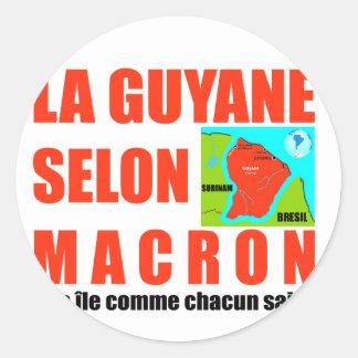 Guyana according to Macron is an island Classic Round Sticker