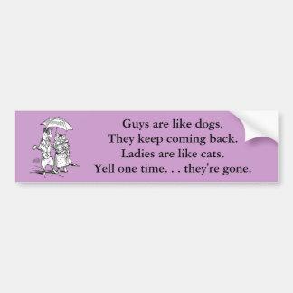 Guys Like Dogs - Cats Like Ladies Humor Bumper Sticker