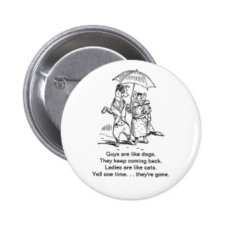 Guys Like Dogs - Cats Like Ladies Humor Pinback Buttons