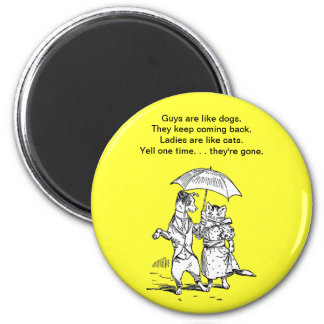 Guys Like Dogs - Cats Like Ladies Humor Magnet