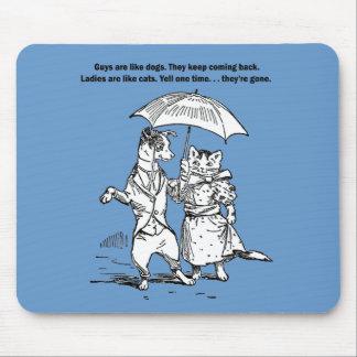 Guys Like Dogs - Cats Like Ladies Humor Mouse Pad