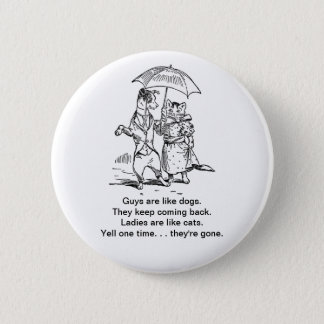Guys Like Dogs - Cats Like Ladies Humor Pinback Button