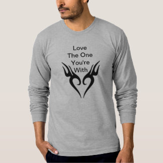 Guys Long Sleeve Love The One You'r... T-Shirt