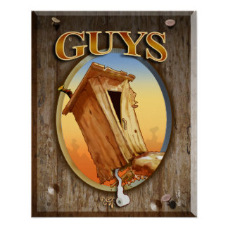 Guys Outhouse Posters