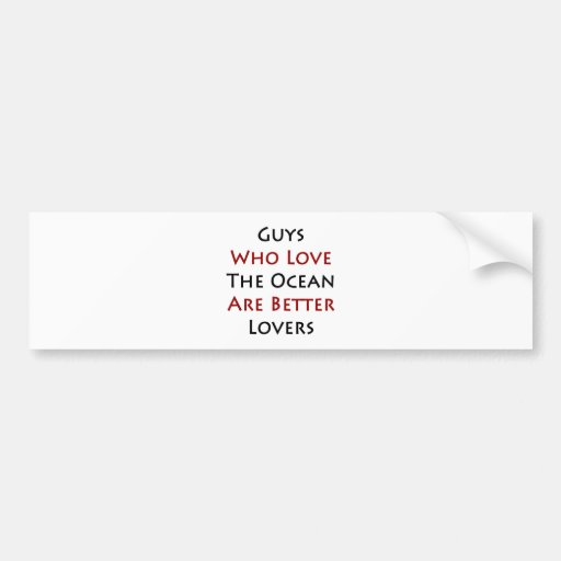 Guys Who Love The Ocean Are Better Lovers Bumper Sticker