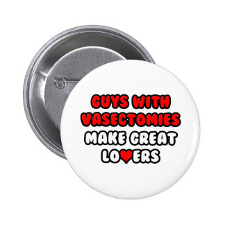 Guys With Vasectomies Make Great Lovers Pin