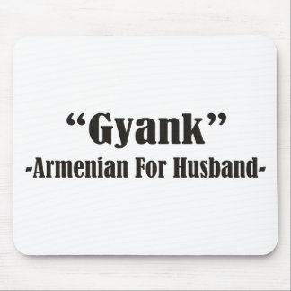 Gyank, Armenian for Husband Mouse Pad