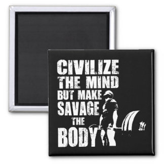 Gym and Fitness Motivation - Make Savage The Body 2 Inch Square Magnet