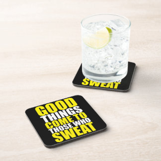 Gym, Good Things Come To Those Who Sweat - Workout Coaster
