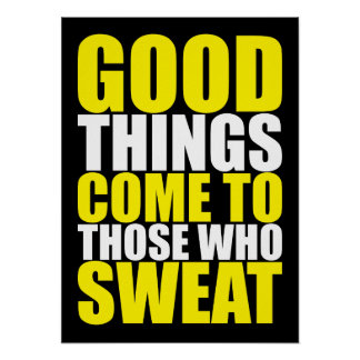 Gym, Good Things Come To Those Who Sweat - Workout Poster