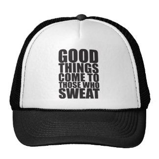 Gym, Good Things Come To Those Who Sweat - Workout Trucker Hat
