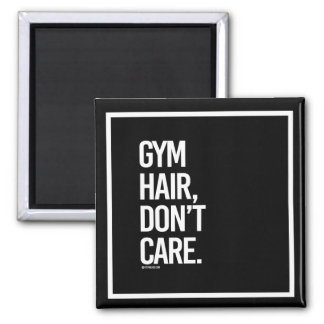 Gym hair don't care -   - Gym Humor -.png Magnet