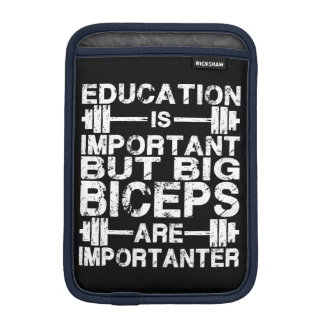 Gym Humor - Big Biceps Are Importanter iPad Mini Sleeve