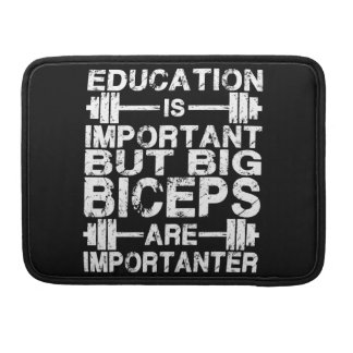 Gym Humor - Big Biceps Are Importanter Sleeves For MacBook Pro