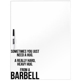 Gym Humor: Sometimes You Need A Hug From A Barbell Dry Erase Board