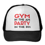 Gym In The AM Party In The PM Trucker Hats