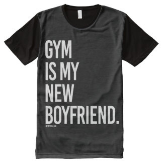 Gym is my new boyfriend -   Girl Fitness -.png All-Over-Print T-Shirt