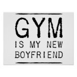 Gym Is My New Boyfriend Print