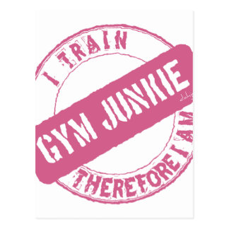 GYM JUNKIE. I TRAIN THEREFORE I AM. pink Postcard