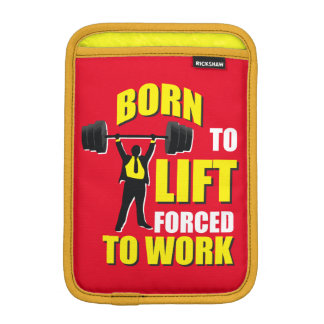 Gym Motivation - Born To Lift, Forced To Work iPad Mini Sleeve