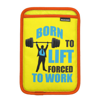 Gym Motivation - Born To Lift, Forced To Work iPad Mini Sleeves