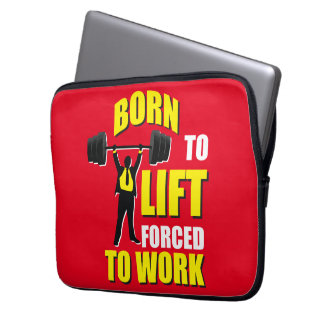 Gym Motivation - Born To Lift, Forced To Work Laptop Sleeve