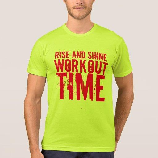 Gym Motivation Rise And Shine Workout Time T Shirt Zazzle
