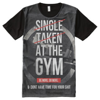 Gym Motivation - Single, Taken At The Gym All-Over Print T-shirt