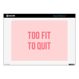 Gym Motivational Quote Too Fit Hot Pink Acer Chromebook Decal