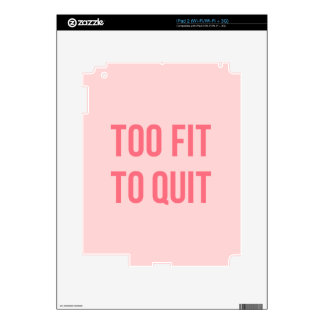 Gym Motivational Quote Too Fit Hot Pink iPad 2 Skin