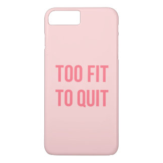 Gym Motivational Quote Too Fit Hot Pink iPhone 7 Plus Case