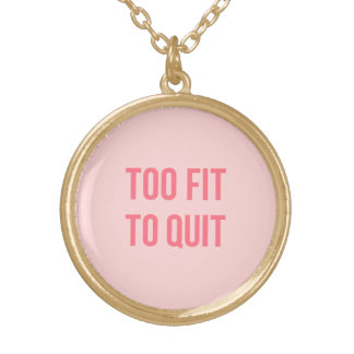 Gym Motivational Quote Too Fit Hot Pink Round Pendant Necklace