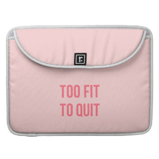 Gym Motivational Quote Too Fit Hot Pink Sleeves For MacBooks
