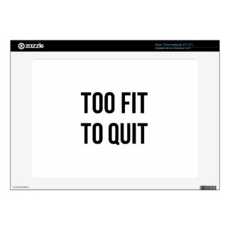Gym Motivational Quotes Too Fit Black White Decal For Acer Chromebook