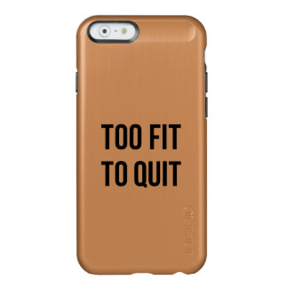 Gym Motivational Quotes Too Fit Black White Incipio Feather® Shine iPhone 6 Case